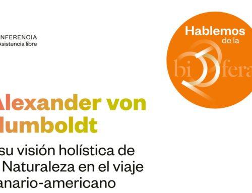 Alexander von Humboldt y su visión holística de la Naturaleza en el viaje canario-americano